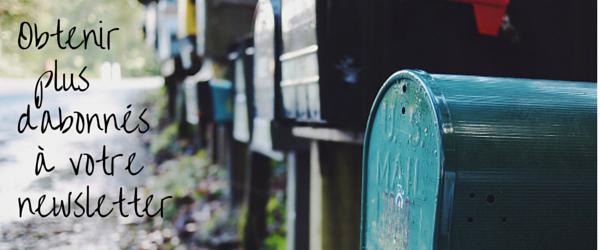 Conseils pour plus d'inscriptions à votre newsletter