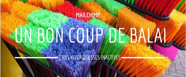 Comment nettoyer les inactifs dans MailChimp ?