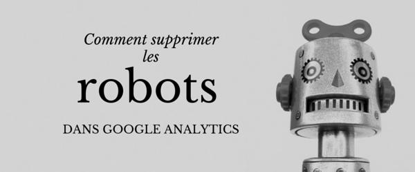 Analytics : comment supprimer les robots de vos sites référents ?
