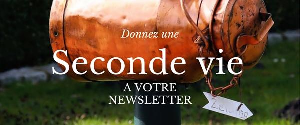 Offrez une seconde vie à votre newsletter