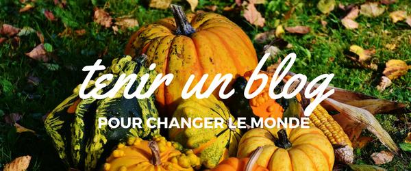 Tenir un blog pour changer le monde