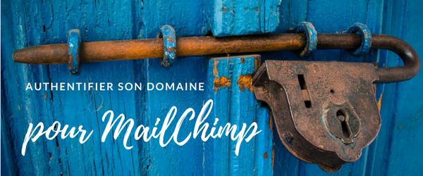 MailChimp : authentifier son domaine pour une meilleure délivrabilité