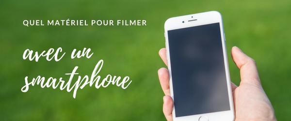 Quel matériel pour filmer avec un smartphone ?